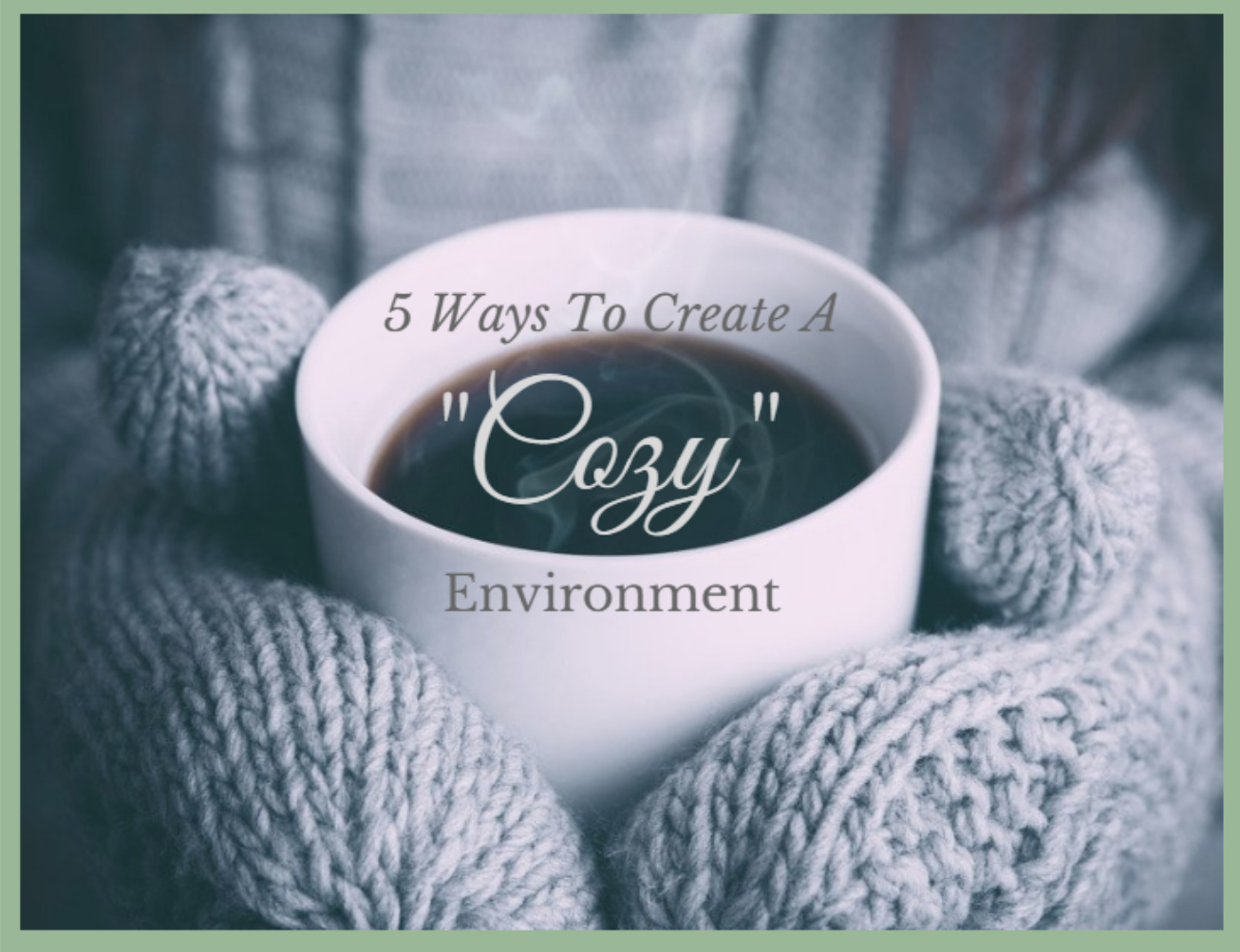 5 Ways to Create A Cozy Environment