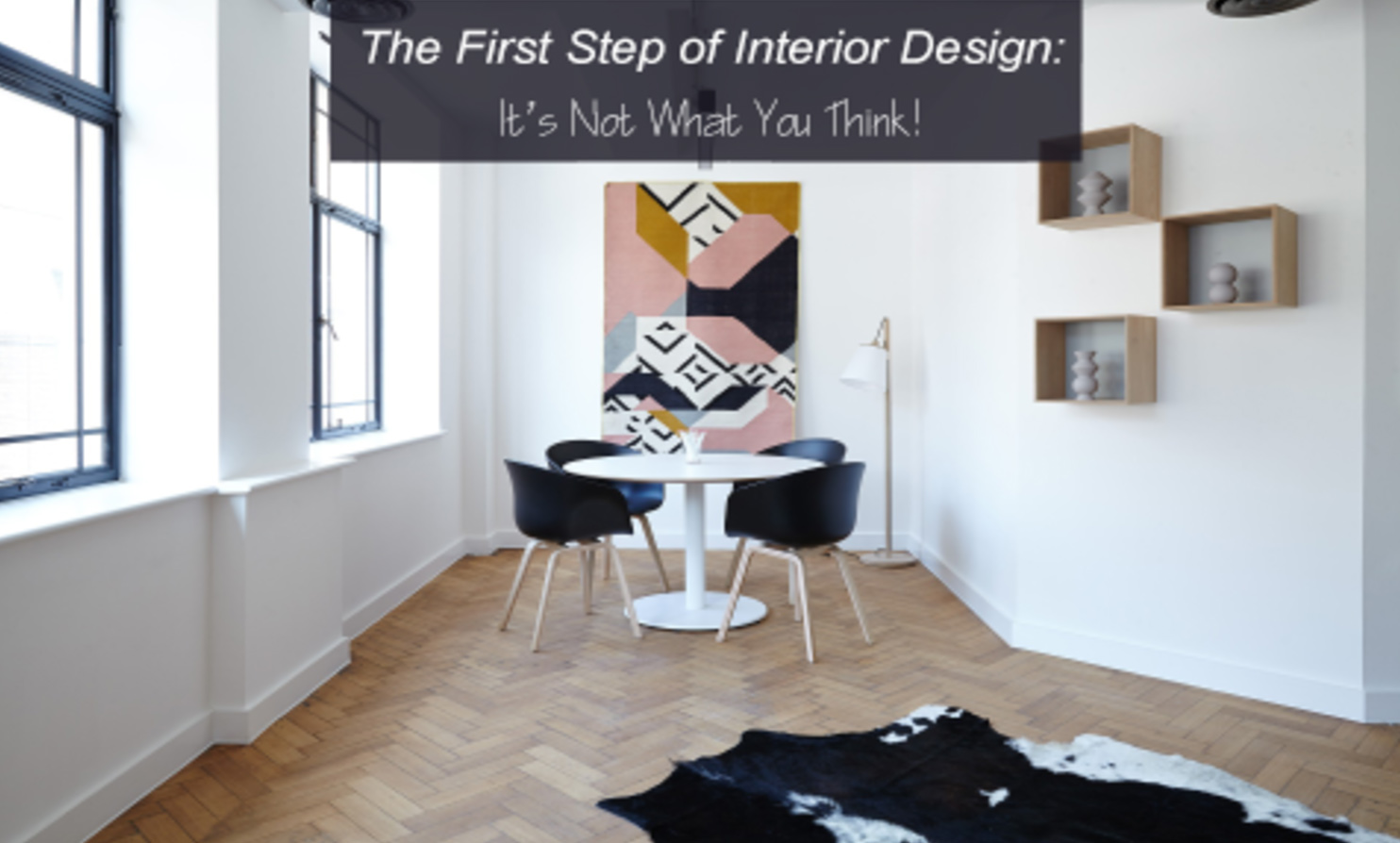 The First Step Of Interior Design